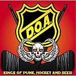 D.O.A. Kings Of Punk, Hockey And Beer