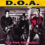 D.O.A. It's Not Unusual...But It Sure Is Ugly!