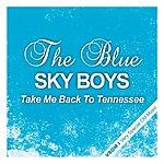 The Blue Sky Boys Take Me Back To Tennessee