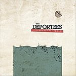 Deportees I Lost Her To The Sea