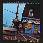 Jennifer Noxon Watch As You Walk