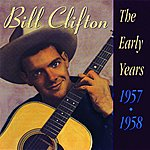 Bill Clifton The Early Years 1957-58