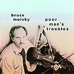 Bruce Molsky Poor Man's Troubles