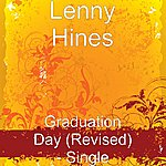Lenny Hines Graduation Day (Revised) - Single