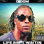 D:Dominick Life Ain't Waitin (Feat. Goldie Johnson) - Single