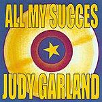 Judy Garland All My Succes - Judy Garland