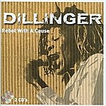 Dillinger Rebel With A Cause -, Vol. 2 Of 2