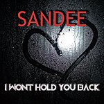 Sandee I Won't Hold You Back