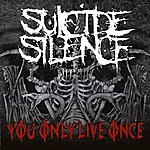 Suicide Silence You Only Live Once