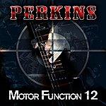 Dallas Perkins Motor Function 12 - Single