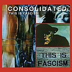 Consolidated This Is Fascism [Single]