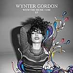 Wynter Gordon With The Music I Die Ep