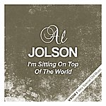 Al Jolson I'm Sitting On The Top Of The World
