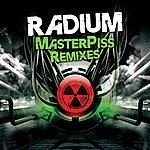 Radium Masterpiss Remixes