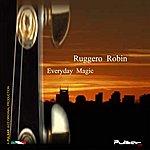 Ruggero Robin Everyday Magic