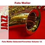 Fats Waller Fats Waller Selected Favorites, Vol. 12