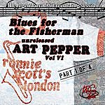 Art Pepper Blues For The Fisherman: Unreleased Art Pepper Vol. VI, Pt 1