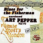 Art Pepper Blues For The Fisherman: Unreleased Art Pepper, Vol. VI Pt 2