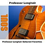 Professor Longhair Professor Longhair Selected Favorites