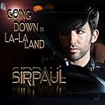 Sirpaul Going Down In La-La Land - Single