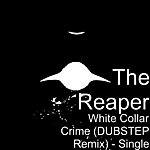 Reaper White Collar Crime (Dubstep Remix) - Single
