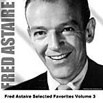 Fred Astaire Fred Astaire Selected Favorites, Vol. 3