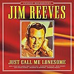 Jim Reeves Just Call Me Lonesome