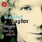 Daniel Taylor Shakespeare - Come Again Sweet Love