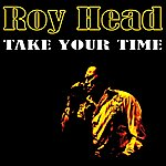 Roy Head Take Your Time