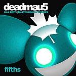 Deadmau5 Fifths (Remixes)