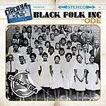 Black Folk Inc. Ode
