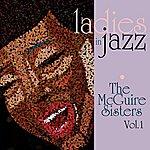 The McGuire Sisters Ladies In Jazz - The Mcguire Sisters Vol 1