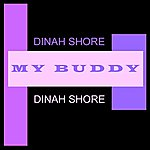 Dinah Shore My Buddy