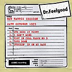 Dr. Feelgood Dr Feelgood - Bbc Bob Harris Session (24th October 1973)