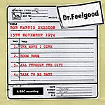 Dr. Feelgood Dr Feelgood - Bbc Bob Harris Session (13th November 1974)