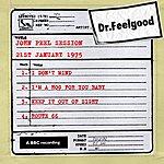 Dr. Feelgood Dr Feelgood - Bbc John Peel Session (21st January 1975)