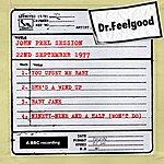 Dr. Feelgood Dr Feelgood - Bbc John Peel Session (22nd September 1977)