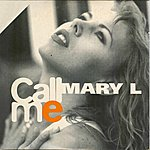 Mary L Call Me