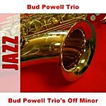 Bud Powell Trio Bud Powell Trio's Off Minor