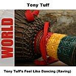 Tony Tuff Tony Tuff's Feel Like Dancing (Raving)