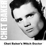 Chet Baker Chet Baker's Witch Doctor