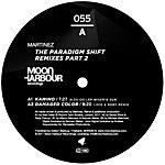 Martinez The Paradigm Shift Remixes Part 2