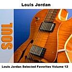 Louis Jordan Louis Jordan Selected Favorites, Vol. 12