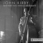John Kirby Rehearsin' For A Nervous Breakdown