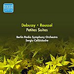 Sergiu Celibidache Debussy, C.: Petite Suite / Roussel, A.: Petite Suite (Berlin Radio Symphony, Celibidache) (1945)