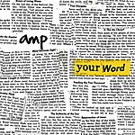 A.M.P. Your Word - Single