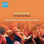 Leroy Anderson Anderson, L.: Orchestral Music (Anderson And His Pops Concert Orchestra) (1950-1951)