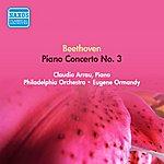Claudio Arrau Beethoven, L. Van: Piano Concerto No. 3 (Arrau, Philadelphia Orchestra, Ormandy) (1953)