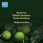 Claudio Arrau Beethoven, L. Van: Diabelli Variations / Eroica Variations (Arrau) (1953)