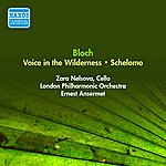 Ernest Ansermet Bloch, E.: Voice In The Wilderness / Schelomo (Nelsova, London Philharmonic, Ansermet) (1955)